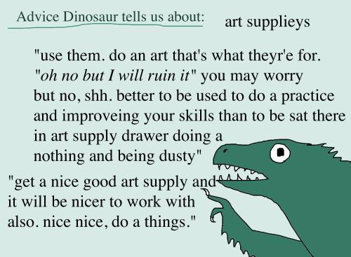 Advice Dinosaur says Do a Things